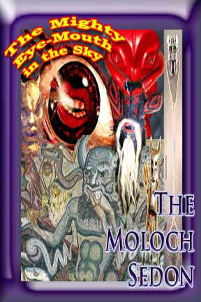 Collage  referring to the Moloch Sedon as the mighty Eye-Mouth in the Sky, graphic prepared by Jim McPherson, 2008
