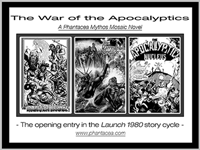 Promo for The War of the Apocalyptics entry in the Launch 1980 story cycle