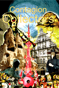 Front cover for Contagion Collectors, collage prepared by Jim McPherson, 2010