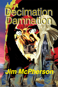 E-cover for Decimation Damnation, cover collage prepared by Jim McPherson, 2016